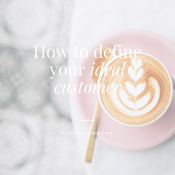 How to define your ideal customer