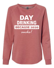 Load image into Gallery viewer, Day Drinking Because 2020 Sucks Wave Wash Crewneck Sweatshirts