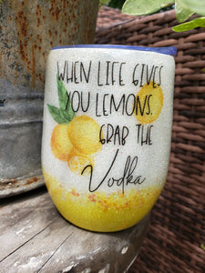 When Life Gives You Lemons Wine Tumbler