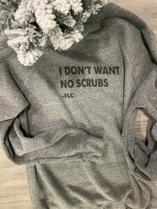I DON'T WANT NO SCRUBS CREWNECK