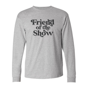 Friend of the Show Sitcom Text - Grey Long Sleeve Tee