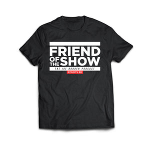 FRIEND OF THE SHOW T-SHIRT - White on Black