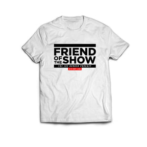 FRIEND OF THE SHOW T-SHIRT - Black on White