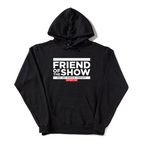 Friend of the Show on Black Hoodie