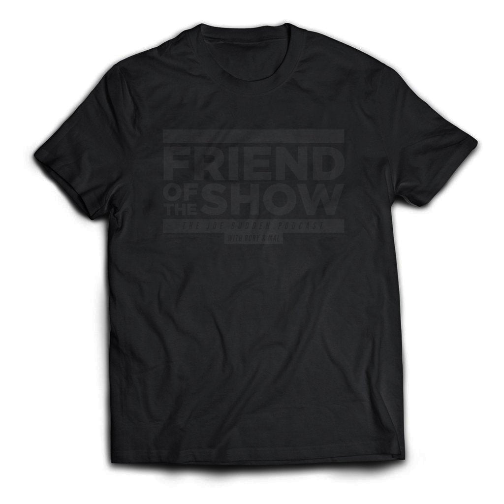 Friend of the Show on Black Tee - Black Text