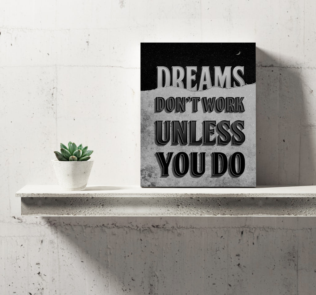 Dreams Don't Work Unless You Do Canvas