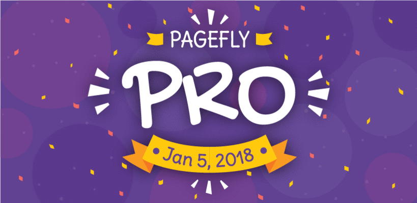 PageFly PRO Shopify page builder will be available by Jan 5!