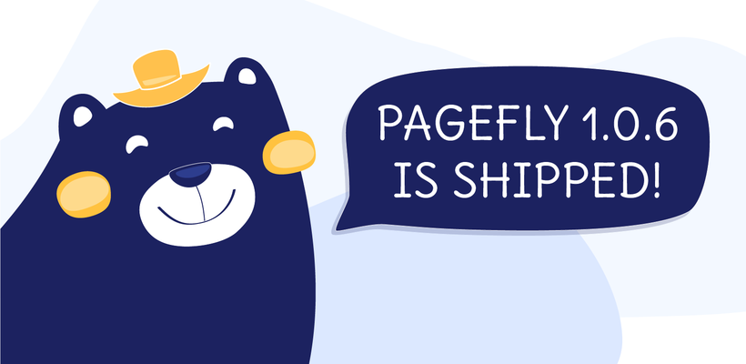 PageFly Shopify App 1.0.6 is out! What's new?
