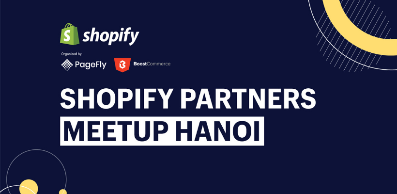Shopify Partners Meetup Hanoi: closing the end of 2019