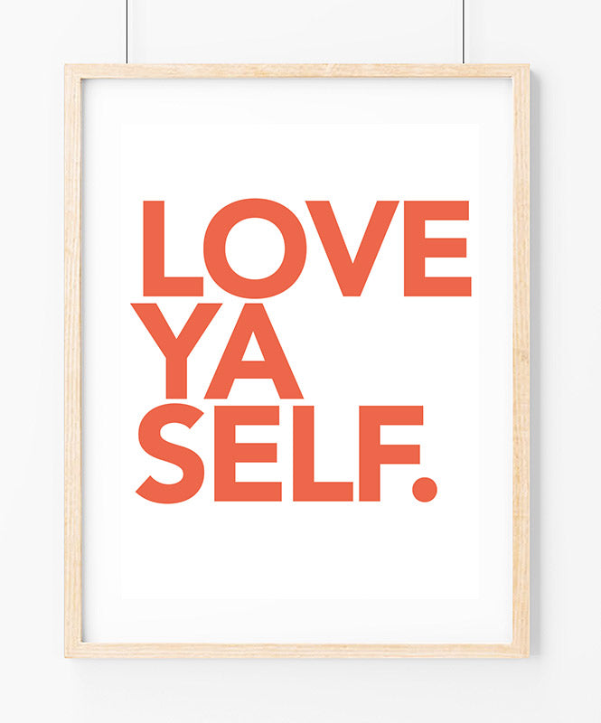 Love Ya Self Art Print
