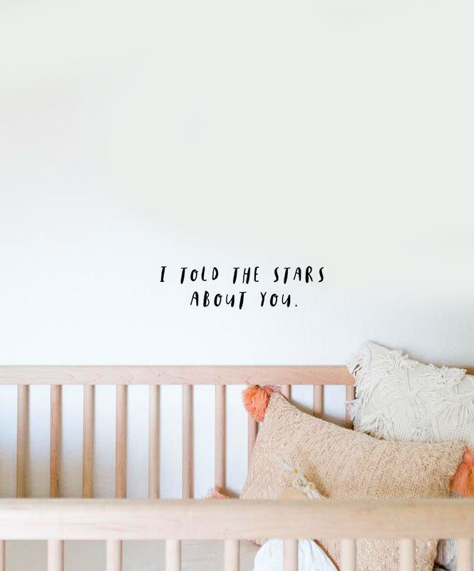 """I told the stars about you"" decal"