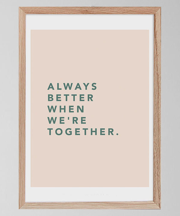 "Póster ""Always better when we're together"""