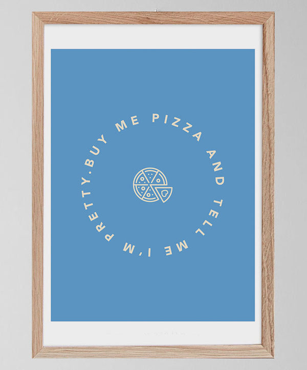 "Póster ""Buy Me Pizza and Tell me i'm pretty"""