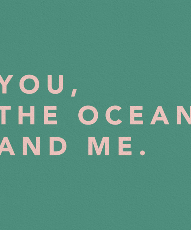 You, the Ocean and Me