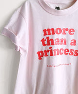 "Camiseta Niños ""More than a Princess"""