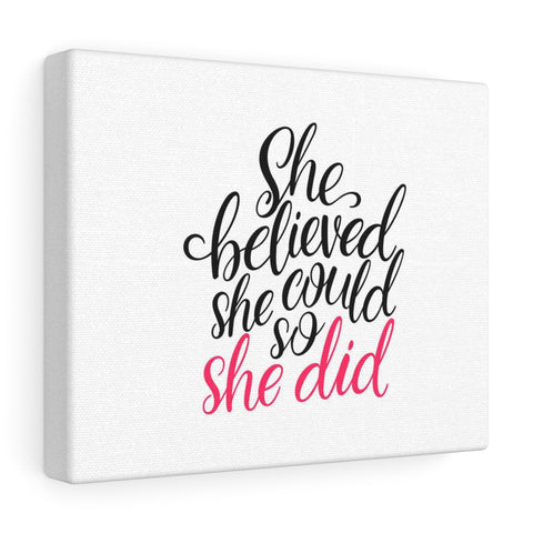 She Believed She Could So She Did Canvas Sign