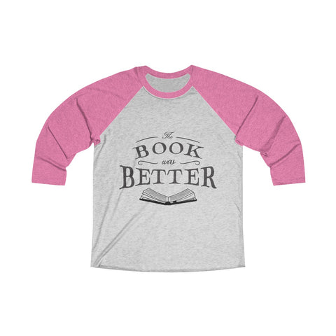 The Book Was Better Raglan T-Shirt