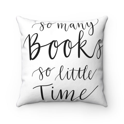 So Many Books, So Little Time Square Pillow
