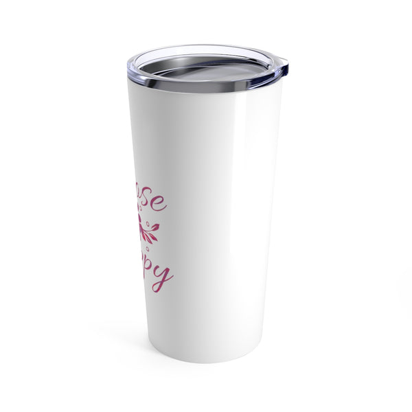 Choose Happy 20 oz Tumbler