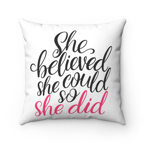 She Believed She Could So She Did Pillow