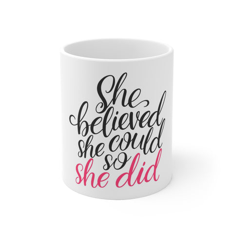 She Believed She Could So She Did Coffee Mug