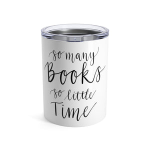 So Many Books so Little Time Travel Tumbler