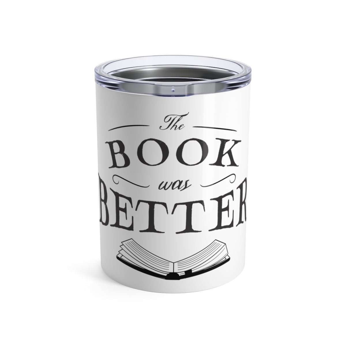 The Book Was Better Tumbler