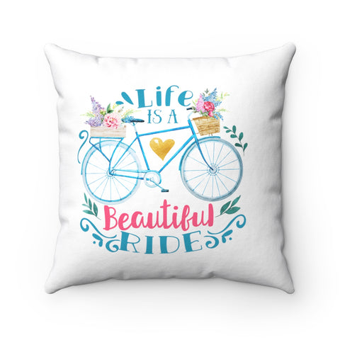 Life is a Beautiful Ride Pillow