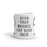 Wipe That $Merck Off Your Face. Coffee Mug
