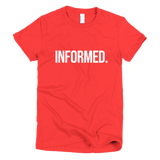 Informed. Juniors Short Sleeve T-Shirt - Made in the USA