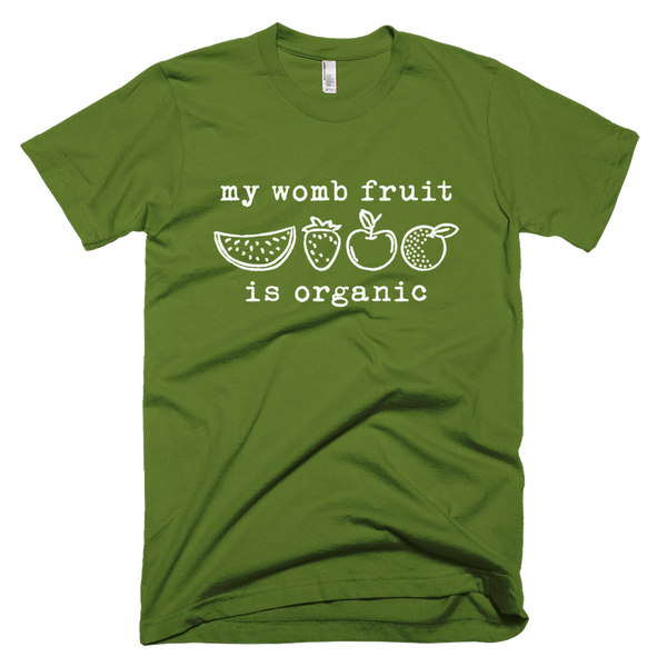 My Womb Fruit is Organic. Unisex Short Sleeve T-Shirt - Made in the USA