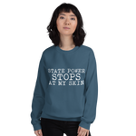State Power STOPS At My Skin. Unisex Sweatshirt