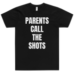 Parents Call The Shots. Unisex Short Sleeve T-Shirt - Made in the USA