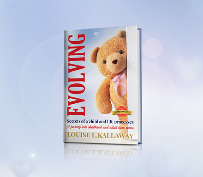 EVOLVING – Secrets of a Child and Life Processes.