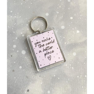 You make the world a better place Keyring