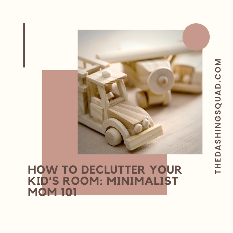 How to Declutter Your Kid's Room: Minimalist Mom 101
