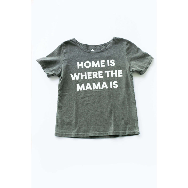 "Organic ""Home Is Where The Mama Is"" Tee  - Modern Burlap - The Dashing Squad"