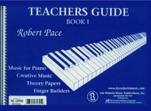 Robert Pace Teachers' Guide - Level 1 Music for Piano Series (Legacy Edition)