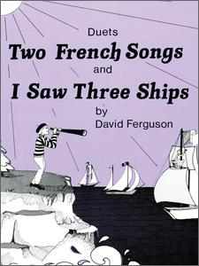 Two French Songs and I Saw Three Ships - Arr: David Ferguson