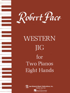 Western Jig for Two Pianos, Eight Hands By Robert Pace