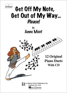 Get Off My Note, Get Out of My Way…Please! w/CD
