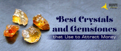 Best Crystals and Gemstones to Use to Attract Money