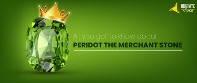 All you got to know about Peridot the merchant stone
