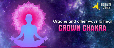 Orgone and other ways to heal Crown Chakra