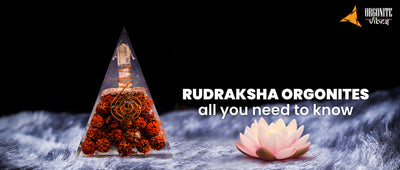 Rudraksha Orgonites: All you need to know!