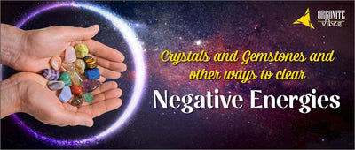 Crystals and Gemstones and other ways to clear Negative Energies