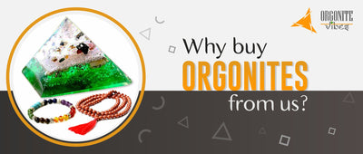 Why buy Orgonites from us?