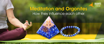 Meditation and Orgonites: How they influence each other