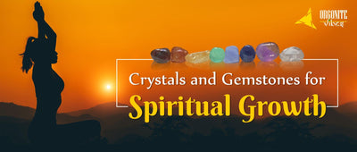 Crystals and Gemstones for Spiritual Growth