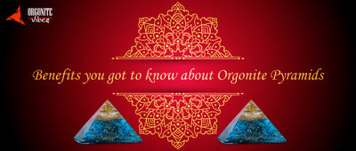 Benefits you got to know about Orgonite Pyramids